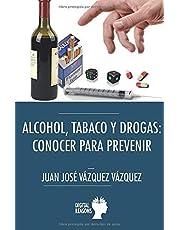 Alcohol Tabaco Drogas: Conocer para Prev: 41 (Argumentos para el s. XXI)
