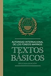 Autoridad Internacional de los Fondos Marinos: Textos Básicos (Spanish Edition) by International Seabed Authority (2013-06-27)