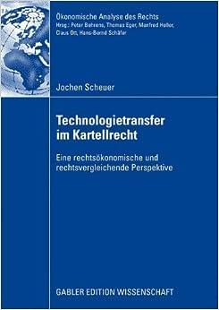 Technologietransfer im Kartellrecht (Ökonomische Analyse des Rechts)