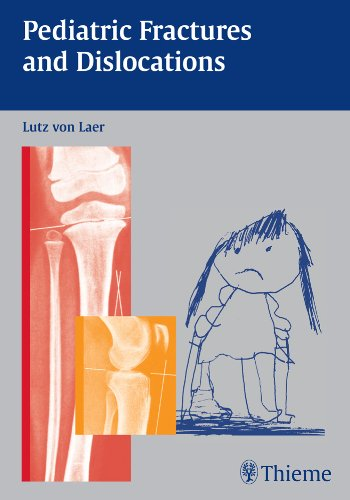 Pediatric Fractures and Dislocations (1st 2004) [von Laer]