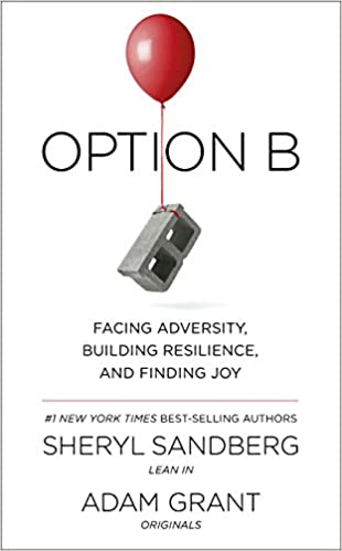Option B: Facing Adversity, Building Resilience, and Finding Joy: Amazon.es: Sheryl Sandberg, Adam Grant: Libros en idiomas extranjeros