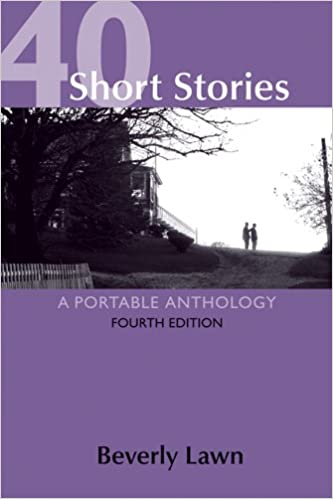 40 Short Stories: A Portable Anthology, edited by Beverly Lawn
