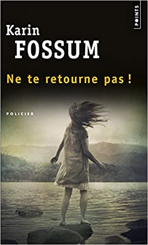Karin Fossum - Ne te retourne pas