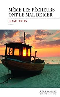 Même les pêcheurs ont le mal de mer par Diane Peylin