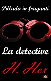 Pillada in fraganti: La detective