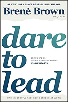 image for Dare to Lead: Brave Work. Tough Conversations. Whole Hearts.