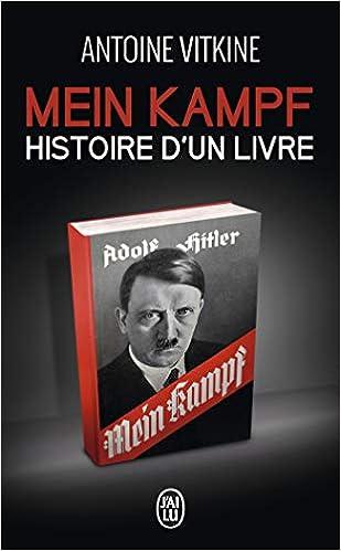 Amazon Fr Mein Kampf Histoire D Un Livre Antoine
