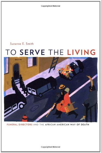 Search : To Serve the Living: Funeral Directors and the African American Way of Death