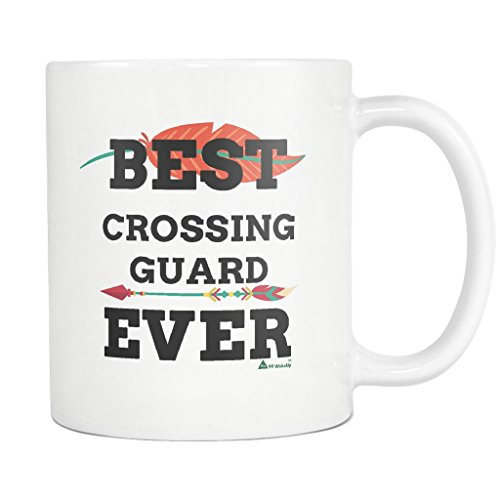 Crossing Guard Mug Coffee Cup - Best Crossing Guard Ever - 11 Oz Funny Gift Ideas for School Future Student Retirement Retired Mom Dad Mother Father Men - Coffee Crossing Guard Mug