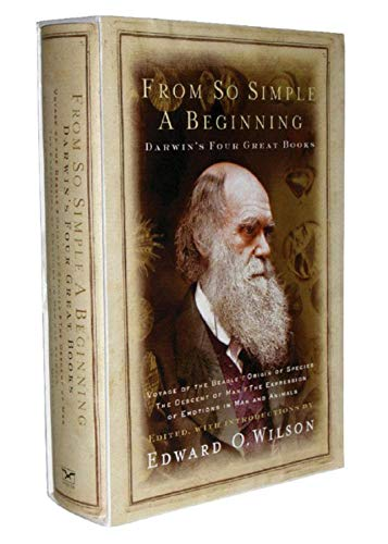 From So Simple a Beginning: Darwin's Four Great Books (Voyage of the Beagle, The Origin of Species, The Descent of Man, The Expression of Emotions in Man and Animals)