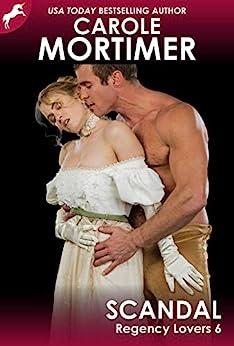Scandal (Regency Lovers 6) by [Mortimer, Carole]