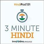 3-Minute Hindi - 25 Lesson Series Audiobook |  Innovative Language Learning LLC