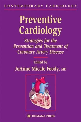 Preventive Cardiology: Strategies for the Prevention and Treatment of Coronary Artery Disease (Contemporary Cardiology)