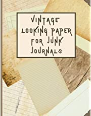 Vintage Looking Paper for Junk Journals: Aged Lined and Unlined Double Sided Pages for Junk Journaling, Scrapbooking, Collage, Mixed Media Art and Many Other Crafts