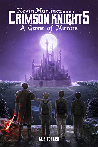 Kevin Martinez and the Crimson Knights: A Game of Mirrors (English Edition)