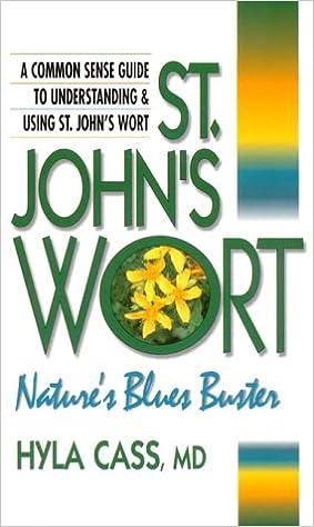 St. John\'s Wort: Nature\'s Blues Buster: Hyla Cass: 9780895298348 ...