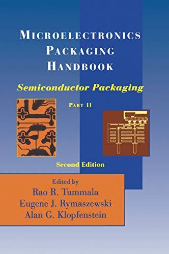 Microelectronics Packaging Handbook, Part