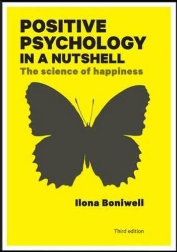 Positive Psychology in a Nutshell: The Science of Happiness (UK Higher Education OUP Psychology) [Ilona Boniwell] (Tapa Blanda)