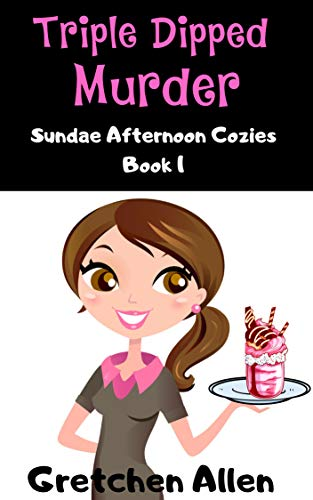 Triple Dipped Murder (Sundae Afternoon Cozy Mysteries Book ()