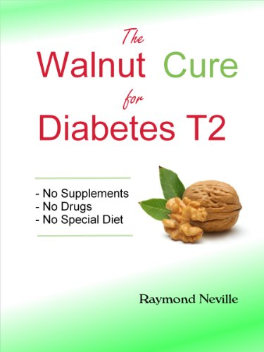 The Walnut Cure for Diabetes Type 2 by [Neville, Raymond]