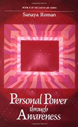 By Sanaya Roman - Personal Power through Awareness: A Guidebook for Sensitive People (11/28/92)