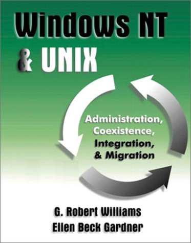 Windows Nt & Unix: Administration, Coexistence, Integration & Migration by Addison-Wesley