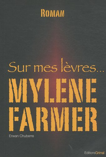 Sur mes levres... Mylene Farmer (French Edition)