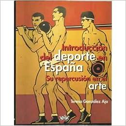 INTRODUCCIÓN DEL DEPORTE EN ESPAÑA. SU REPERCUSIÓN EN EL ARTE: Amazon.es: Libros