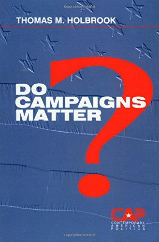 Do Campaigns Matter? (Contemporary American Politics) by Thomas M. Holbrook (1996-01-01)