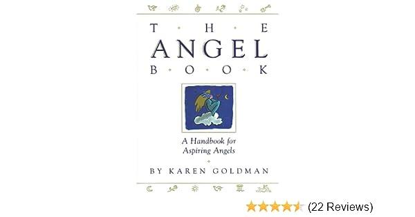 Angel Book: A Handbook for Aspiring Angels: Karen Goldman