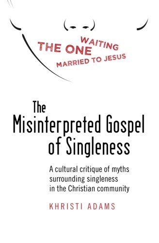 The Misinterpreted Gospel of Singleness: A cultural critique of myths surrounding singleness in the Christian community