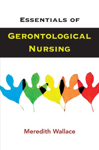 Essentials of Gerontological Nursing by Meredith Wallace