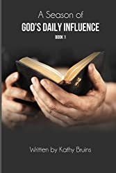 A Season of God's Daily Influence: Book 1