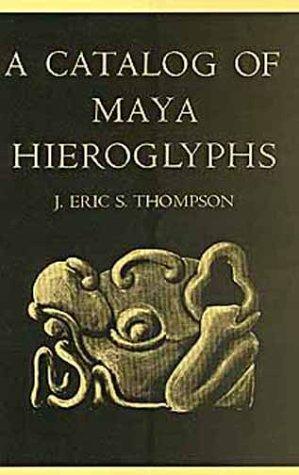 A Catalog of Maya Hieroglyphs (Civilization of the American Indian Series)