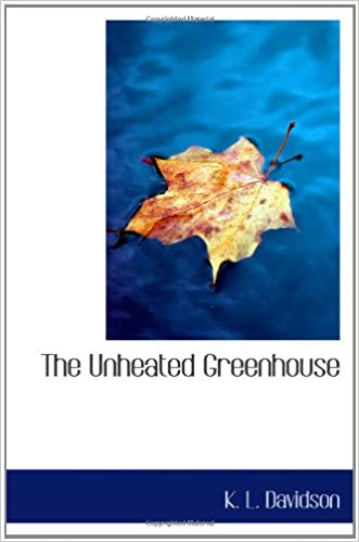 Book The Unheated Greenhouse