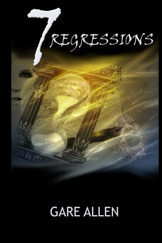 7 Regressions - Book Two in The 7 Novellas Series PDF