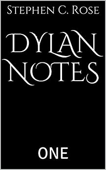 DYLAN NOTES: ONE by [Rose, Stephen C.]