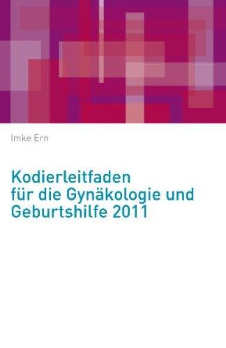 Kodierleitfaden für die Gynäkologie und Geburtshilfe 2011