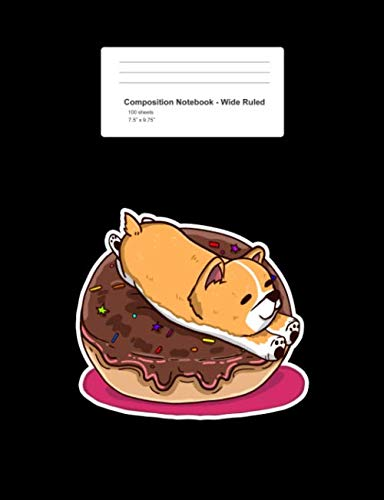 Composition Notebook - Wide Ruled: Chocolate Donut Welsh Corgi Cute Dog Lover Gift - Black Blank Lined Exercise Book - Back To School Gift For Students, Kids, Teens, Boys, Girls -