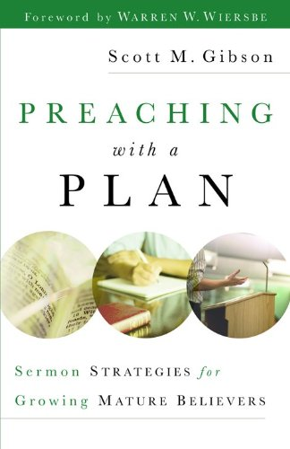 Download Preaching with a Plan: Sermon Strategies for Growing Mature Believers pdf epub