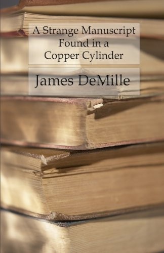 Download A Strange Manuscript Found in a Copper Cylinder: The Fantastic Tale of a Lost Civilization pdf