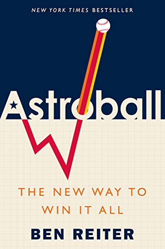 Astroball: The New Way to Win It All (Analytics In Sports The New Science Of Winning)