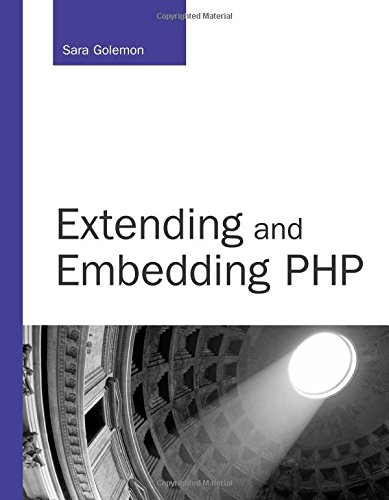 Extending and Embedding PHP (Developer's Library)