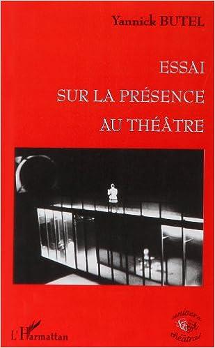 Essai sur la présence au théâtre : l'effet de genre pdf, epub