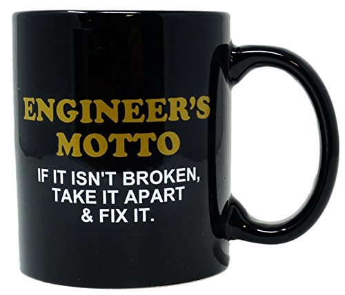 7dc7368c1e4 Funny Guy Mugs Engineer's Motto If It Isn't Broken Take It Apart & Fix