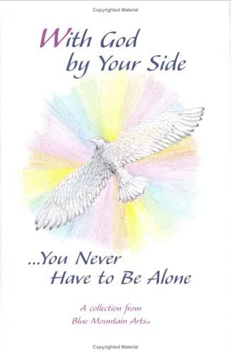 With God by Your Side: ...You Never Have to Be Alone : A Collection from Blue Mountain Arts (Inspiration)