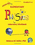Focus on Elementary Physics Laboratory Workbook, Rebecca W. Keller, 1936114631