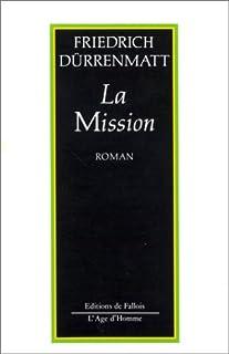 La mission, ou De l'observateur qui observe ses observateurs : récit en vingt-quatre phrases, Dürrenmatt, Friedrich