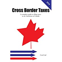 Cross Border Taxes: A complete guide to filing taxes as an American in Canada