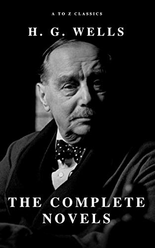 H. G. Wells: The Complete Novels (English Edition)